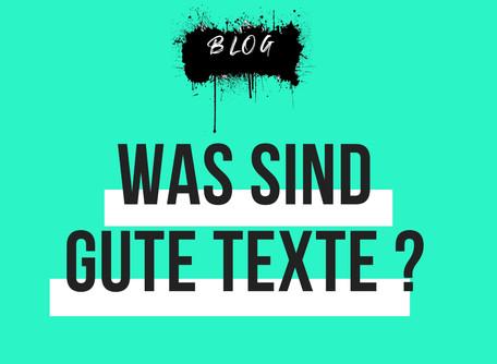 Was sind eigentlich gute Texte?
