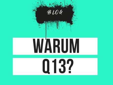Warum der Name Q13?