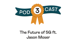 The Future of 5G ft. Jason Moser