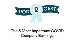 The 3 Most Important COVID Company Earnings