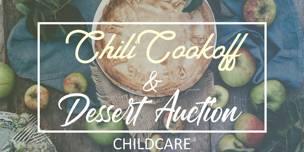 Childcare - Chili Cookoff and Dessert Auction