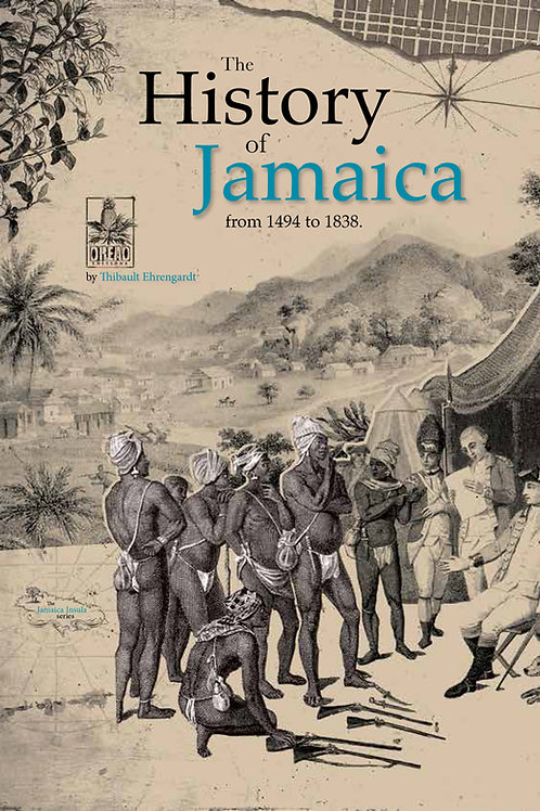 HISTORY OF JAMAICA FROM 1494 TO 1838