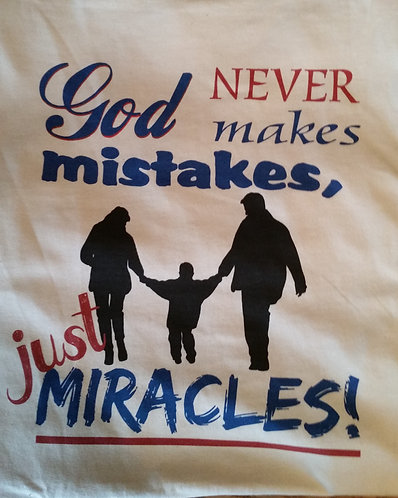 God doesn't make mistakes, just miracles