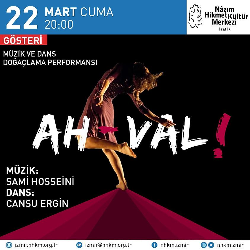 AH-vâl!: Doğaçlama Dans ve Müzik Performansı