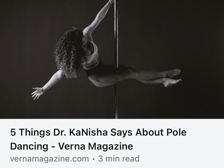 Verna Magazine: 5 things Dr KaNisha Says About Pole Dancing...