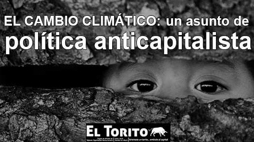 El cambio climático: un asunto de política anticapitalista