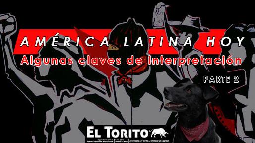 (Parte 2)América Latina hoy, algunas claves de interpretación