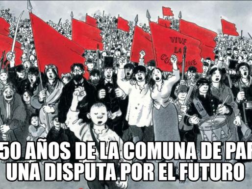 A 150 años de la Comuna de París. Una disputa por el futuro
