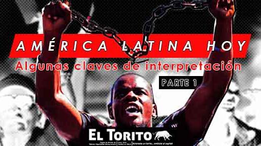 (Parte 1)América Latina hoy, algunas claves de interpretación