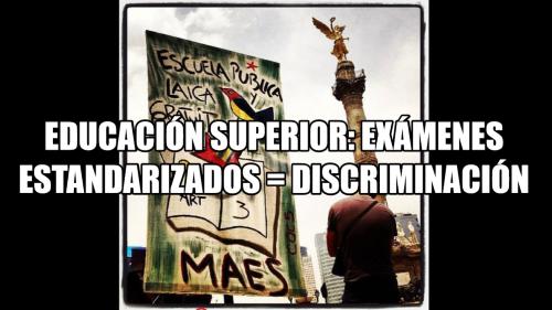 Educación superior: exámenes estandarizados = discriminación