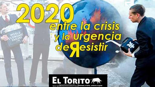 2020, entre la crisis y la urgencia de resistir