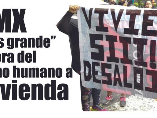 """CDMX """"la más grande"""" agresora del derecho humano a la vivienda"""