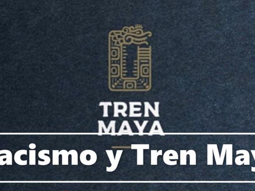 Racismo y Tren Maya