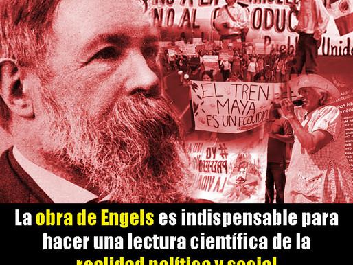 La obra de Engels es indispensable para hacer una lectura científica de la realidad