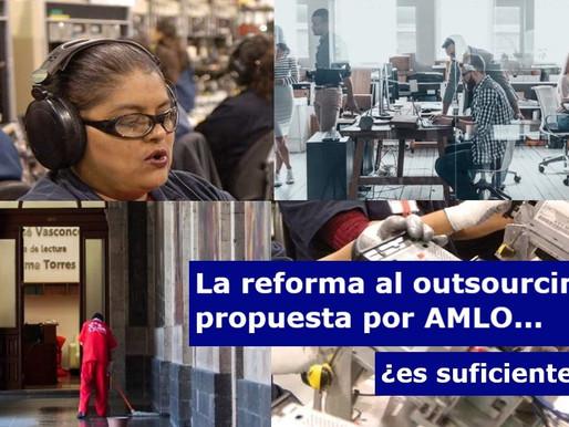 La reforma al outsourcing propuesta por AMLO... ¿es suficiente?