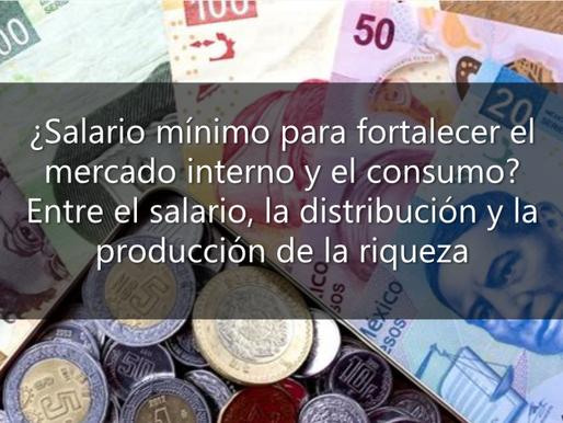 ¿Salario mínimo para fortalecer el mercado interno y el consumo?