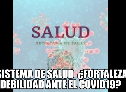 El sistema de salud en México ¿fortaleza o debilidad ante el Covid19?