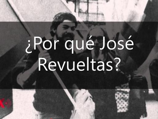 ¿Por qué José Revueltas?*