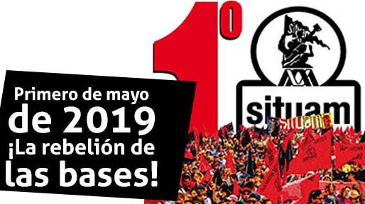 Primero de mayo ¡La rebelión de las bases!