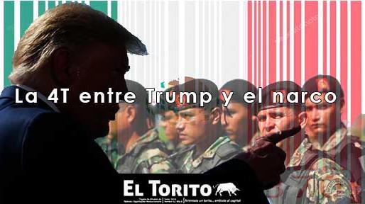 La 4T entre Trump y el narco
