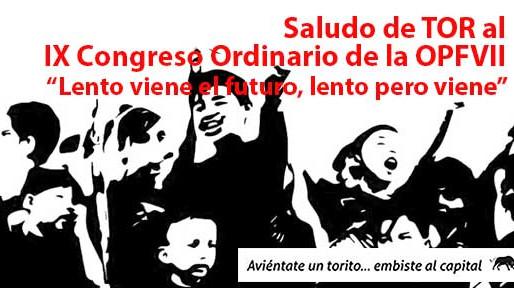Saludo de TOR al IX Congreso Ordinario de la OPFVII