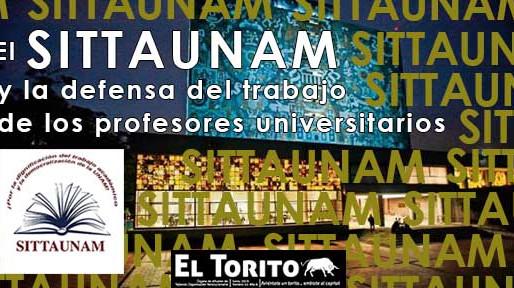 El SITTAUNAM y la defensa del trabajo de los profesores universitarios