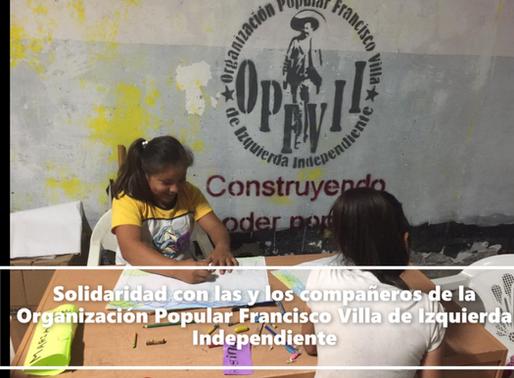 Solidaridad con la Organización Popular Francisco Villa de Izquierda Independiente