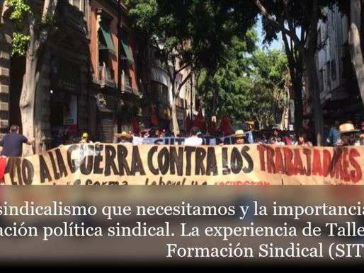 El sindicalismo que necesitamos y la importancia de la formación política sindical