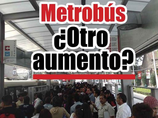 Metrobús ¿otro aumento?