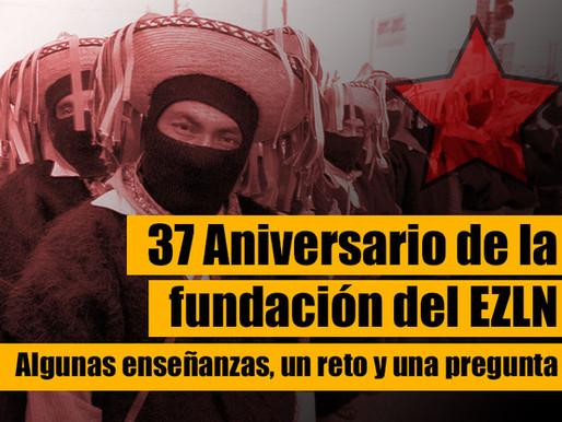 37 Aniversario de la fundación del EZLN. Algunas enseñanzas, un reto y una pregunta