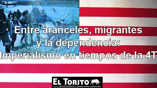 Entre aranceles, migrantes y la dependencia: Imperialismo en tiempos de la 4T