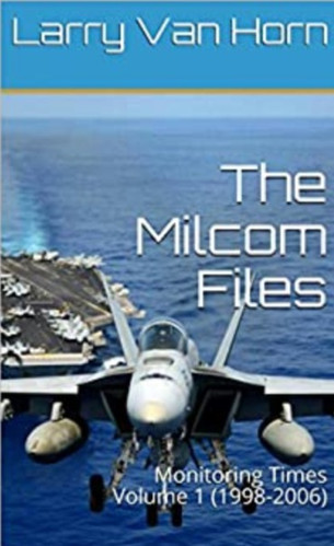The Milcom Files:  Monitoring Times Volume 1 (1998-2006)