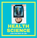 Health Science (For the Rest of Us!) Podcast
