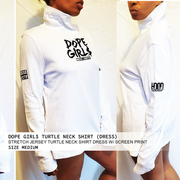 DOPE GIRL$ TURTLE NECK SHIRT DRESS