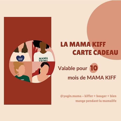 CARTE CADEAU MAMA KIFF - 10 MOIS