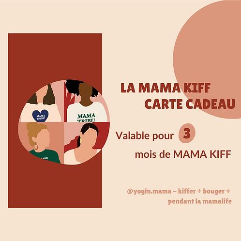 CARTE CADEAU MAMA KIFF - 3 MOIS