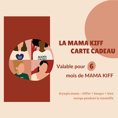 CARTE CADEAU MAMA KIFF - 6 MOIS