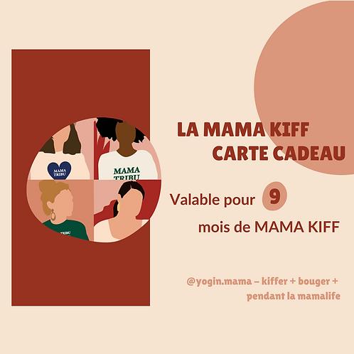 CARTE CADEAU MAMA KIFF - 9 MOIS