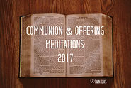 Communion and Offering Meditatins