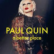1400x1400_PAUL QUIN- A BETTER PLACE (1).