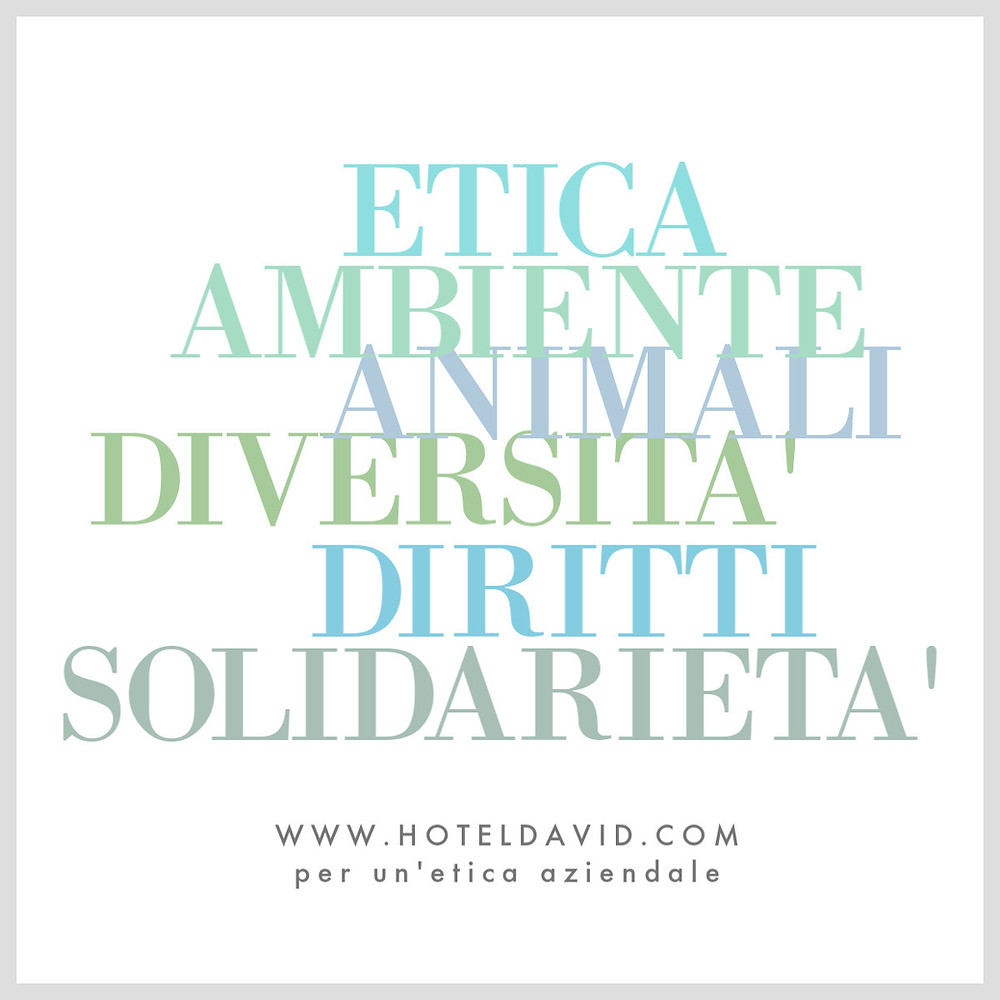 Hotel David - Firenze | Etica, ambiente, animali, diversità, diritti, solidarietà.