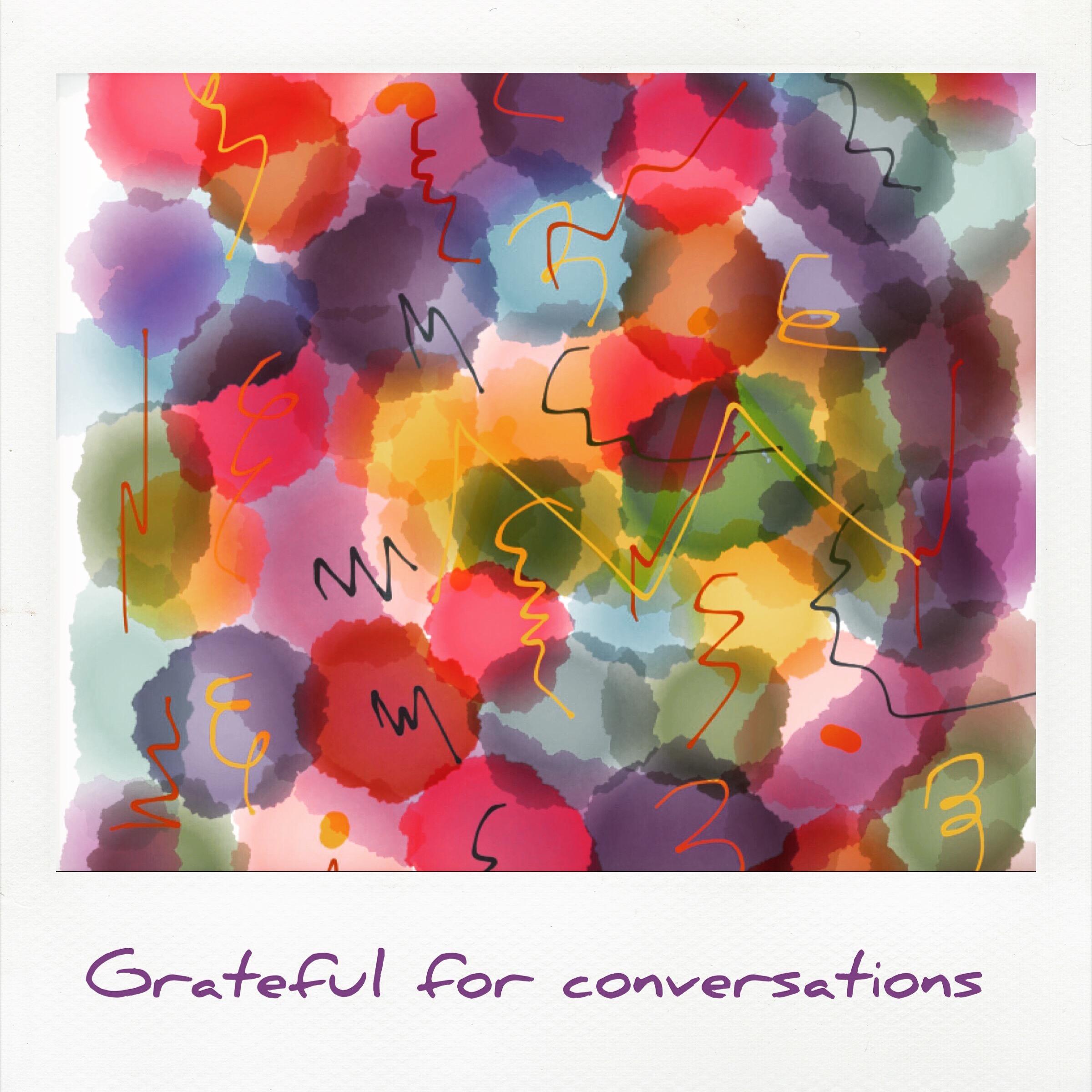 Grateful fo conversations