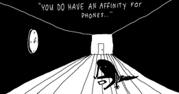 """""""You do have an affinity for phones..."""""""