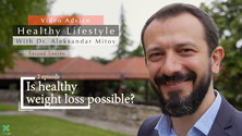 "One of 14 episodes from the second season of ""Healthy Lifestyle"" with Dr. Aleksandar Mitov, exploring the theme of healthy weight loss"