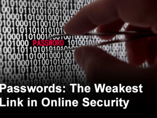 PASSWORDS: The Weakest Link in Online Security