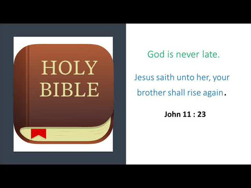 God is never late.