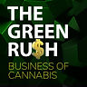 THE GREEN RUSH_THE BUSINESS OF CANNABIS.