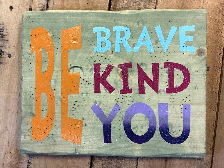 Brave Kind You