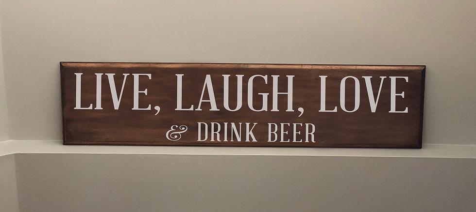 Live Laugh Love & Drink Beer