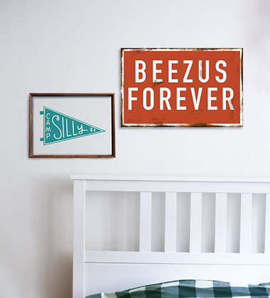 Beezus Forever Metal Sign